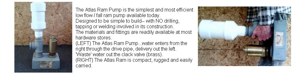 Atlas ram pump..sturdy reliable,  inexpensive.